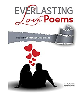 Everlasting Love Poems by [Dr. Rhemalyn Lewis-Williams]