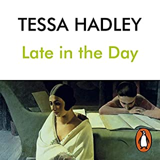 Late in the Day                   By:                                                                                                                                 Tessa Hadley                               Narrated by:                                                                                                                                 Abigail Thaw                      Length: 7 hrs and 48 mins     34 ratings     Overall 3.8