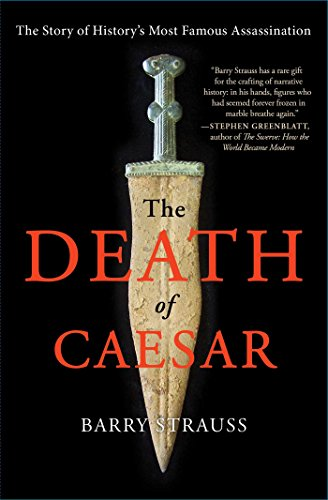 The Death of Caesar: The Story of History's Most...