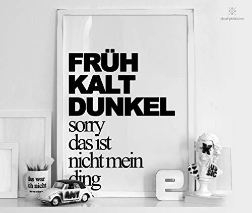 Print | Spruchposter | Früh Kalt Dunkel | Typo Bild | 50 x 70 cm | Cooler Spruch | Nicht mein Ding | Kein Winter