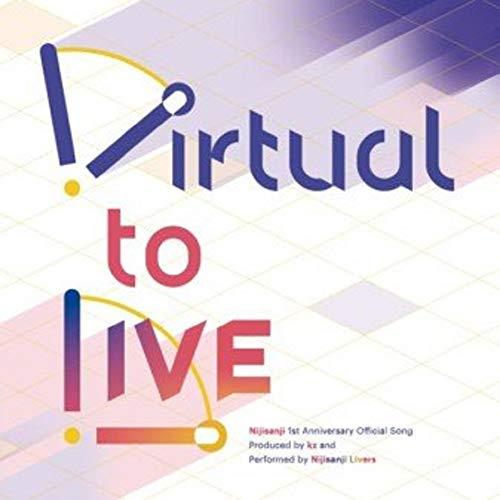 にじさんじ 1周年記念楽曲「Virtual to LIVE」