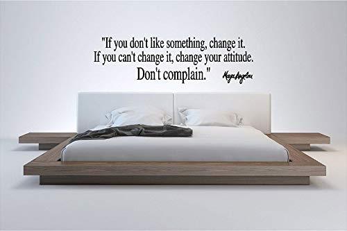 Maya Angelou If You Don't Like Something Change It Your Attitude Don't Complain Wall Cote Saying Vinilo Vinilo Vinilo calcomanía Espejo Decoración Dormitorio