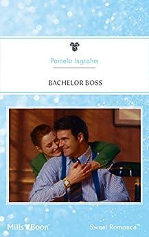 Bachelor Boss by [Pamela Ingrahm]