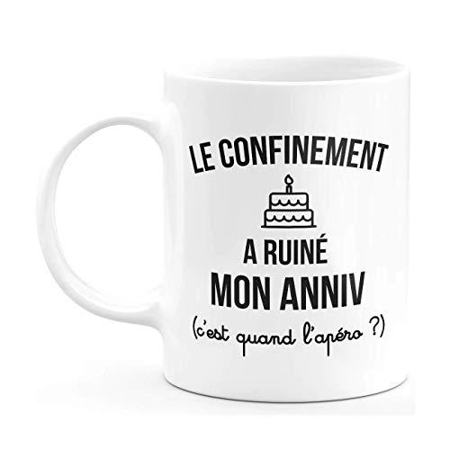 Mug le confinement a ruiné mon anniversaire - Tasse cadeau anniversaire homme femme humour Original