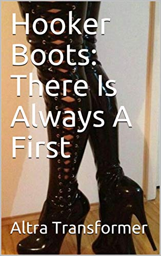 Hooker Boots: There Is Always A First (English Edition)