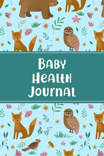 Baby Health Journal: Baby's Health Book for Keeping Track of Doctor's Visits, Medications, Sleep, Diaper...