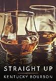 Straight Up: Kentucky Bourbon [USA] [DVD]