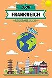 Leon Frankreich Reisetagebuch: Dein persönliches Kindertagebuch fürs Notieren und Sammeln der schönsten Erlebnisse in Frankreich | Geschenkidee für ... Seiten zum Ausfüllen, Malen und Spaß haben