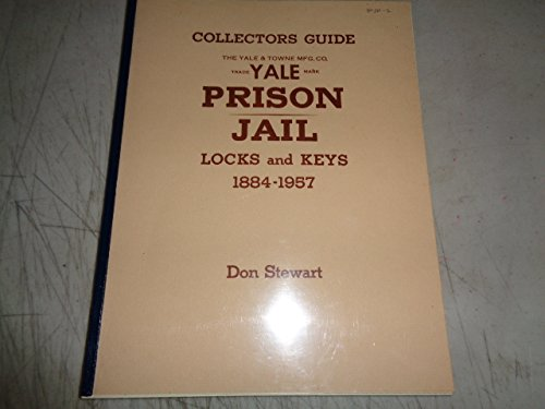 The Yale & Towne Mfg. Co. collectors guide: Prison/jail locks and keys, 1884-1957