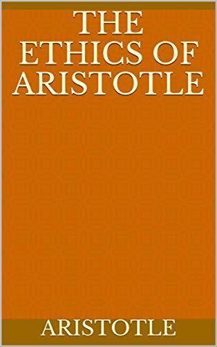 The Ethics of Aristotle (English Edition)