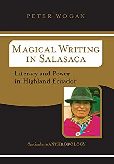 Magical Writing In Salasaca: Literacy And Power In Highland Ecuador (Case Studies in Anthropology) (English Edition)
