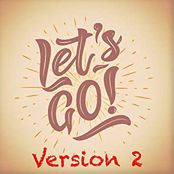 Let's Go (Version 2)