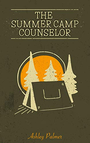 The Summer Camp Counselor Handbook: The essential handbook to fulfill your counselor responsibilities stress-free. Engaging games for camping and practical ... to maintain discipline. (English Edition)