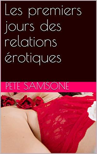 Couverture du livre Les premiers jours des relations érotiques
