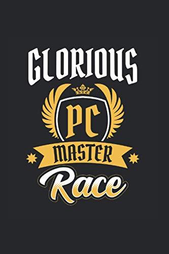 Glorious Pc Master Race: Gaming Notizbuch Mit 120 Gepunkteten Seiten (Dotgrid). Als Geschenk Eine Tolle Idee Für Gamer Und Nerds