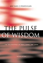 The Pulse of Wisdom: The Philosophies of India, China, and Japan (Philosophy S)