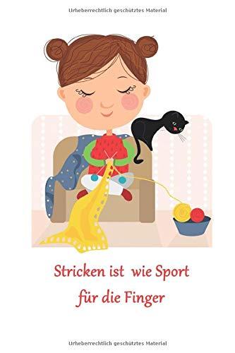 Stricken ist wie Sport für die Finger: 120 leere Seiten DIN A5 I Notizbuch für Wolle Handarbeit Fans Ideen Geschenk
