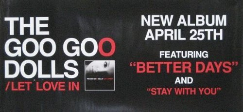 GOO GOO Dolls - LET Love in poster. The poster is not sold by GOO GOO Dolls
