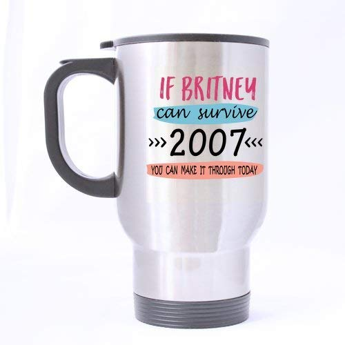 Funny Mug Britney Survived 2007 Travel Coffee Mug Stainless Steel Travel Tea Cup 14 Ounce