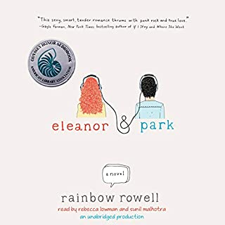 Eleanor & Park                   By:                                                                                                                                 Rainbow Rowell                               Narrated by:                                                                                                                                 Rebecca Lowman,                                                                                        Sunil Malhotra                      Length: 8 hrs and 56 mins     5,568 ratings     Overall 4.4