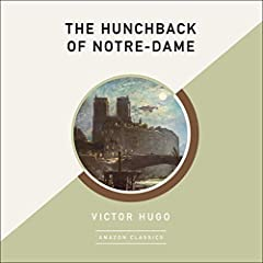 The Hunchback of Notre-Dame (AmazonClassics Edition)