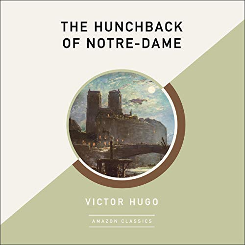 The Hunchback of Notre-Dame (AmazonClassics Edition) cover art