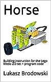 Horse: Building instruction for the Lego Wedo 2.0 set + program code (English Edition)