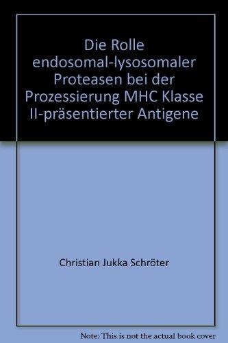 Die Rolle endosomal-lysosomaler Proteasen bei der Prozessierung MHC Klass II-präsentierter Antigene