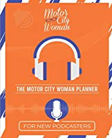 The Motor City Woman Planner for New Podcasters