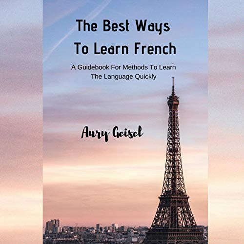 Couverture de The Best Ways to Learn French