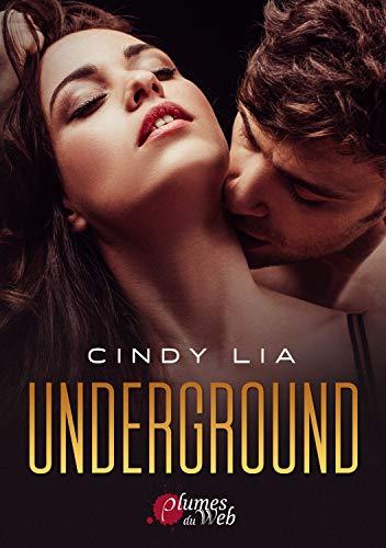 Underground par [Cindy Lia, Éditions Plumes du Web]