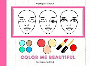 Color Me Beautiful: Girls Activity Book Make-up Hair Beauty Fashion Theme Coloring Games And More