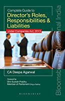 Complete Guide to Director?s Roles, Responsibilities & Liabilities: under Companies Act, 2013