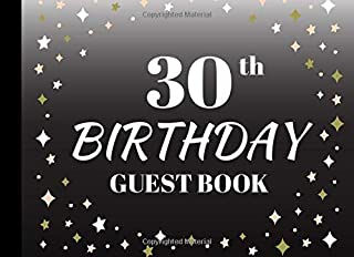 30th Birthday  Guest Book: party book to log memories wishes thoughts keepsake