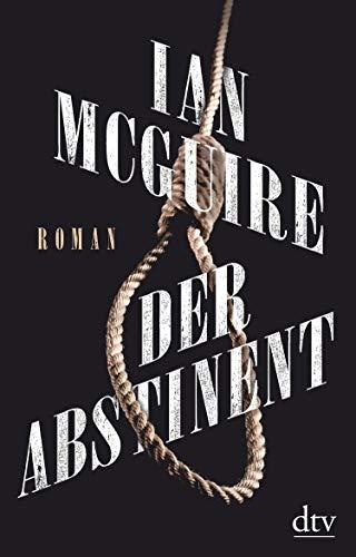 Buchseite und Rezensionen zu 'Der Abstinent: Roman' von Ian McGuire