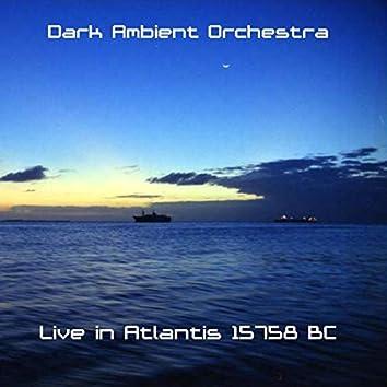 Live in Atlantis 15758 BC (Live)