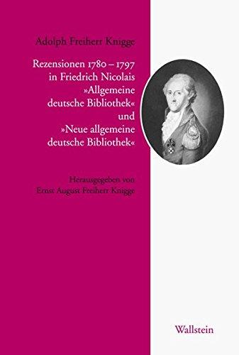 Rezensionen 1779-1797 in Friedrich Nicolais »Allgemeine deutsche Bibliothek« und »Neue allgemeine deutsche Bibliothek« (Knigge-Archiv)