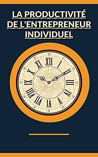 Couverture du livre La productivité de l'entrepreneur individuel