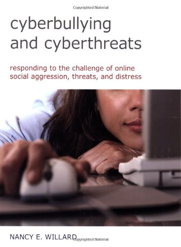 Download Cyberbullying and Cyberthreats: Responding to the Challenge of Online Social Aggression, Threats, and Distress 0878225374