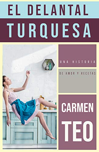 El delantal turquesa – Carmen Teo (Rom)   41OvvDcBkDL