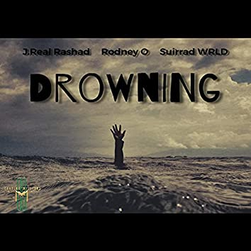Drowning (feat. Rodney O & Suirrad WRLD)
