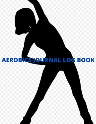 Aerobics Journal Log Book: Composition notebook to log aerobic activities - suitable for aerobics, coaches and trainers
