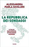 La Repubblica dei sondaggi: L'Italia raccontata attraverso i numeri