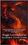 Las crónicas de Leyendario: Heraldo, las antiguas guerras: Saga Leyendario