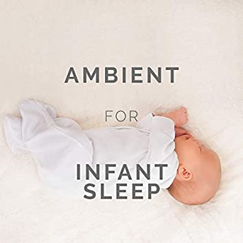Ambient for Infant Sleep