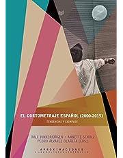 El cortometraje español (2000-2015). Tendencias y ejemplos (Aproximaciones a las Culturas Hispánicas)