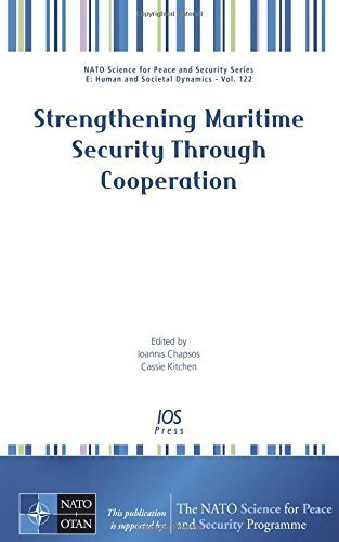 Strengthening Maritime Security Through Cooperation (Nato Science for Peace and Security - E: Human and Societal Dynamics) by I., Kitchen, C. Chapsos (2015-08-15)