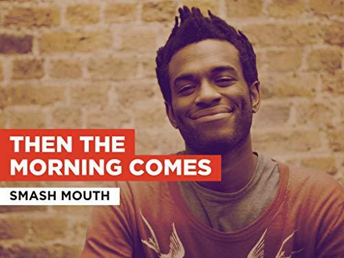 Then The Morning Comes al estilo de Smash Mouth