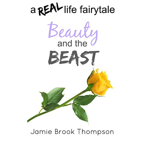 Beauty and the Beast: A Real Life Fairytale audiobook cover art
