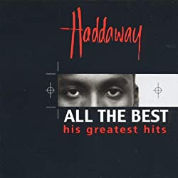Haddaway - All the Best: Greatest Hits